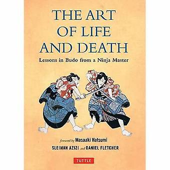 Las lecciones de arte de la vida y la muerte en Budo de un maestro ninja por Daniel Fletcher & Sleiman Azizi