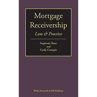 Mortgage Receivership Law and Practice by Stephanie Tozer & Cecily Crampin
