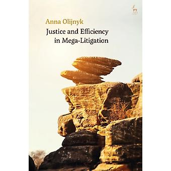 Justice and Efficiency in MegaLitigation by Anna Olijnyk