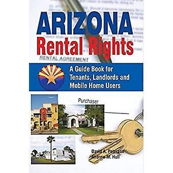 Arizona Rental Rights  A Guide Book for Tenants Landlords and Mobile Home Users by David A Peterson & Andrew M Hull