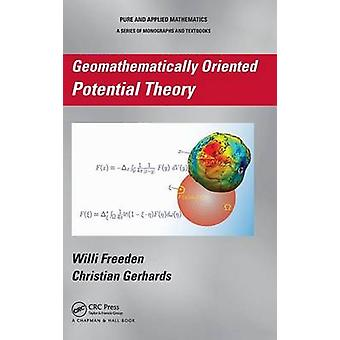 Geomathematically Oriented Potential Theory by Freeden & Willi