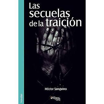 Las Secuelas de La Traicion by Sanguino & Hector