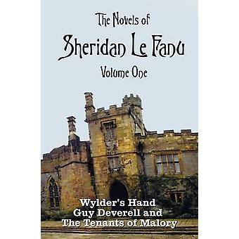 The Novels of Sheridan Le Fanu Volume One including complete and unabridged Wylders Hand Guy Deverell and The Tenants of Malory by LeFanu & Sheridan