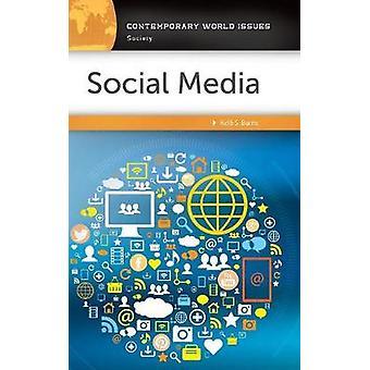 Social Media A Reference Handbook by Burns & Kelli