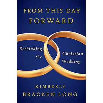 From This Day Forward by Long & Kimberly Bracken