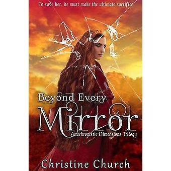 Beyond Every Mirror by Church & Christine