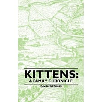Kittens A Family Chronicle by Pritchard & David