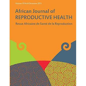 African Journal of Reproductive Health Vol.19 No.4 December 2015 by Okonofua & Friday