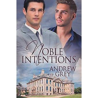 Noble Intentions by Grey & Andrew