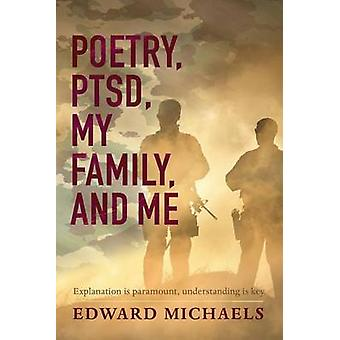 Poetry PTSD My Family and Me by Michaels & Edward