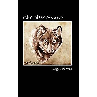 Cherokee Sound by Adanvdo & Waya