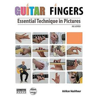GUITAR FINGERS Essential Technique in Pictures by Mashhour & Ashkan