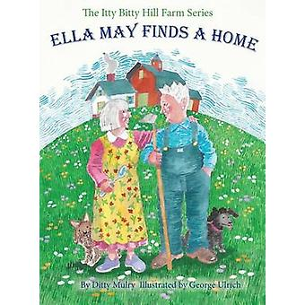 Ella May Finds a Home by Mulry & Ditty