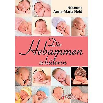 Die Hebammenschlerin by Held & AnnaMaria