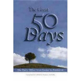 The Great Fifty Days The Daily Office from Easter to Pentecost by Tedeschi & Frank L.