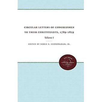 Circular Letters of Congressmen to Their Constituents 17891829 Volume I by Cunningham Jr. & Noble E.