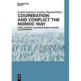 Cooperation and Conflict the Nordic Way by Engelstad & Fredrik