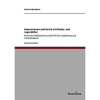 Depressionen und Suizid im Kindes und Jugendalter by Mosebach & Kathrin
