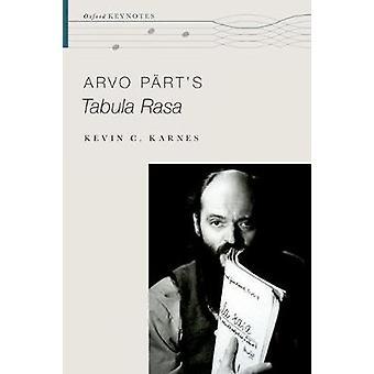 Arvo Part's Tabula Rasa by Kevin C. Karnes - 9780190468989 Book