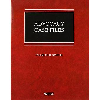 Advocacy Case Files by Charles H. Rose - 9780314268181 Book