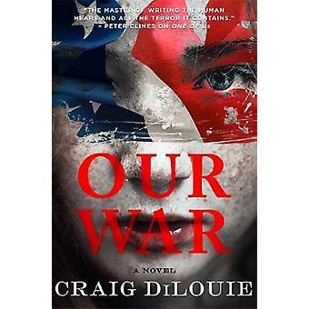 Vår krig - En roman av Craig DiLouie - 9780316525275 Book