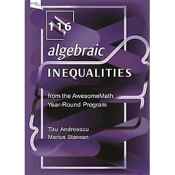116 Algebraic Inequalities from the AwesomeMath Year-Round Program by