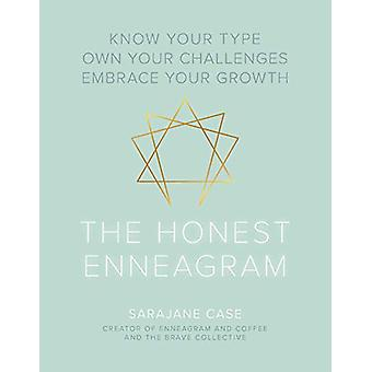 The Honest Enneagram - Know Your Type - Own Your Challenges - Embrace