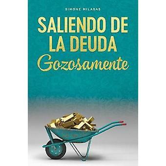 Saliendo de la Deuda Gozosamente - Getting Out of Debt Spanish by Sim