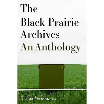 The Black Prairie Archives - An Anthology by Karina Vernon - 978177112