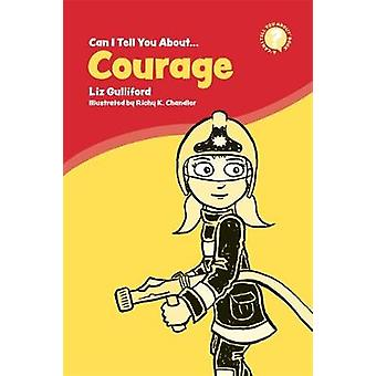 Can I Tell You About Courage? - A Helpful Introduction for Everyone by