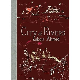 City of Rivers by Zubair Ahmed - 9781938073021 Book