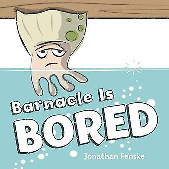 Barnacle Is Bored by Jonathan Fenske - 9780545865043 Book