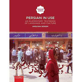 Persian in Use - An Elementary Textbook of Language and Culture by Ano