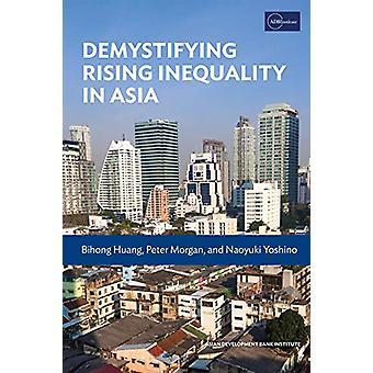 Demystifying Rising Inequality in Asia by Bihong Huang - 978489974101
