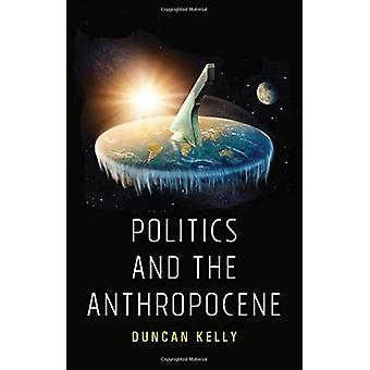 Politics and the Anthropocene by Duncan Kelly - 9781509534197 Book