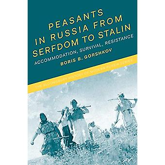 Peasants in Russia from Serfdom to Stalin - Accommodation - Survival -