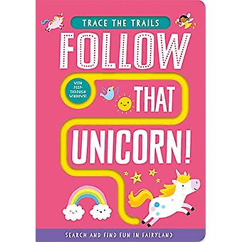 Follow That Unicorn! by Georgie Taylor - 9781789584462 Book