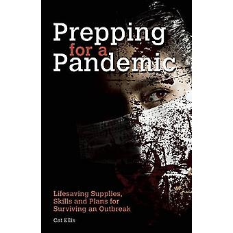 Prepping for a Pandemic - Life-Saving Supplies - Skills and Plans for