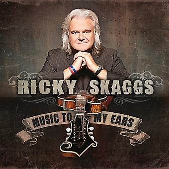 Ricky Skaggs - Music to My Ears [CD] USA import