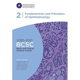 20202021 Basic and Clinical Science Course TM BCSC Section 02 Fundamentals and Principles of Ophthalmology by Brar & Vikram S.