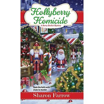 Hollyberry Homicide by Farrow & Sharon