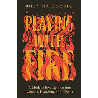Playing with Fire by Hallowell & Billy