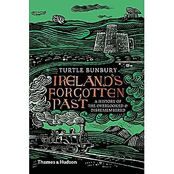 Ireland's Forgotten Past: A� History of the Overlooked and Disremembered
