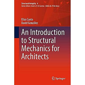 An Introduction to Structural Mechanics for Architects (Structural Integrity)