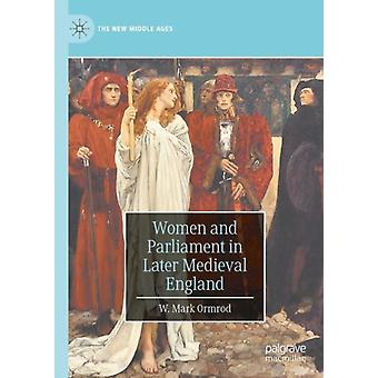 Women and Parliament in Later Medieval England by Ormrod & W. Mark