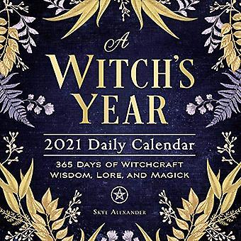 A Witch's Year 2021 Calendrier quotidien: 365 Jours de sagesse sorcellerie, Lore, et Magick