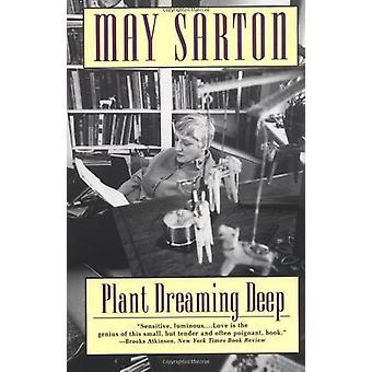 Plant Dreaming Deep - Toukokuun Sartonin romaani - 9780393315516 Kirja