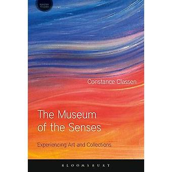 The Museum of the Senses - Experiencing Art and Collections by Constan