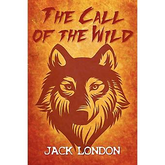 The Call of the Wild by Jack London - 9781613820544 Book