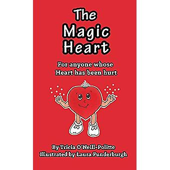 The Magic Heart by Tricia O'Neill-Politte - 9781621376026 Book